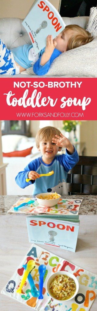 "Soup for Toddlers? We're doing it! This not-so-brothy toddler soup recipe is great for new spoon users! Introduce soup to your child after reading ""SPOON,"" a delightful book by Amy Kraus Rosenthal."