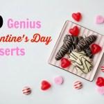 20 Genius Valentines Day Dessert Ideas