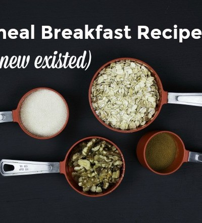 10 Oatmeal Breakfast Recipes You Never Knew Existed