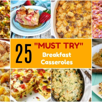 25 Delicious Must Try Breakfast Casseroles