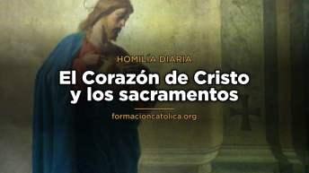 [Homilía Diaria] El Corazón de Cristo y los sacramentos