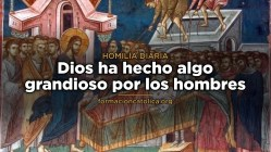 [Homilía Diaria] Dios ha hecho algo grandioso por los hombres