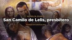 [Homilía Diaria] San Camilo de Lelis, presbítero