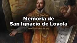 [Homilía Diaria] Memoria de San Ignacio de Loyola