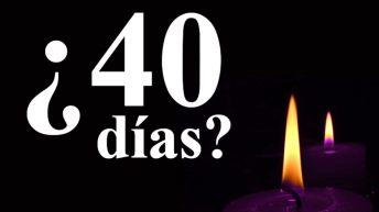 ¿Por qué 40 días de Cuaresma?