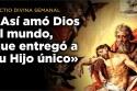 «Tanto amó Dios al mundo, que le entregó a su Hijo único»