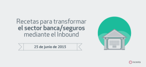 Webinar gratis: inbound marketing para banca y seguros