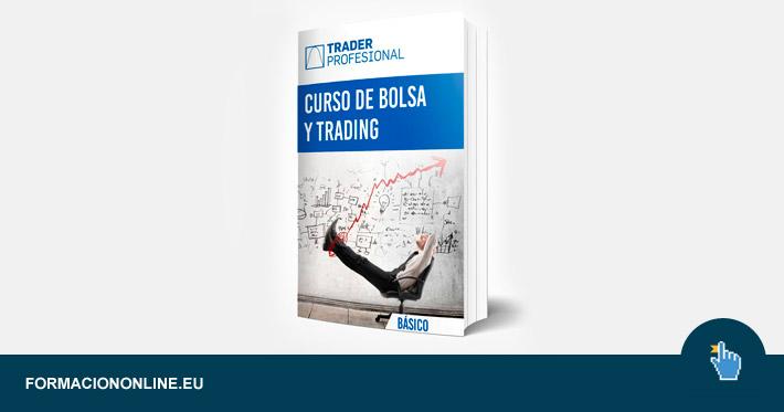 Curso Trader Profesional de Bolsa para iniciados al 90 % de Descuento