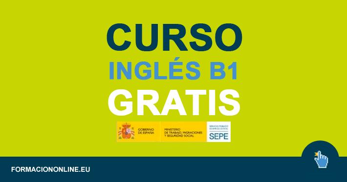 Curso de Inglés B1 Gratis Online del SEPE para Trabajadores, ERTE y Desempleados