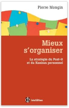 Le livre de Pierre Mongin, mieux s'organiser avec la stratégie du Post-it et du kanban personnel