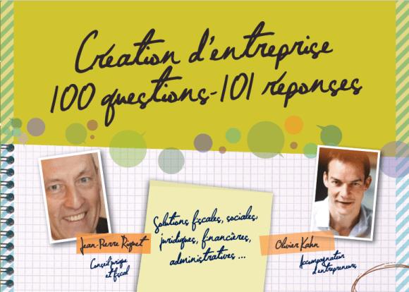 Création d'entreprise - 100 questions - 101 réponses - un ouvrage pour les starters et les chefs d'entrepriseche