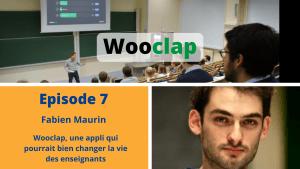 Podcast Formation 3.0 - épisode 7 - Fabien Maurin - Wooclap - Une application qui pourrait changer la vie des enseignants
