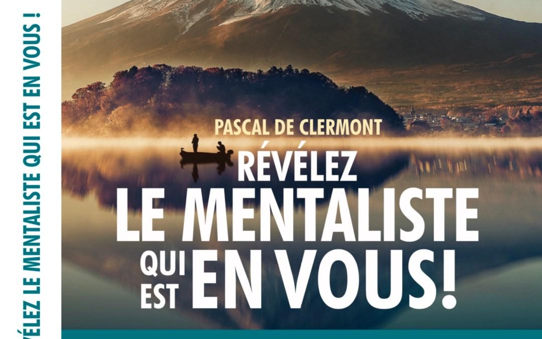 NOUVEAU LIVRE 2018 – Révélez le mentaliste qui est en vous ! Pascal de Clermont