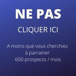 parrainer 600 prospects / mois
