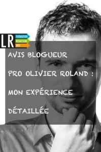 Avis Formation Blogueur Pro Olivier Roland
