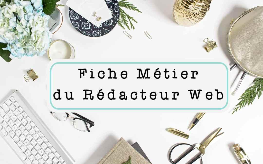Fiche Métier Rédacteur Web | Complète et Détaillée