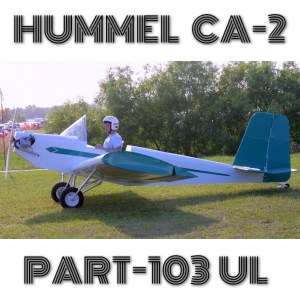 HUMMEL CA-2 PART103 ULTRALIGHT – PLANS AND INFORMATION SET FOR HOMEBUILD AIRCRAFT – VERY SIMPLE AND CHEAP FULL METAL ULTRALIGHT