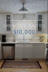 How We Saved $10,000 on Our Kitchen Remodel