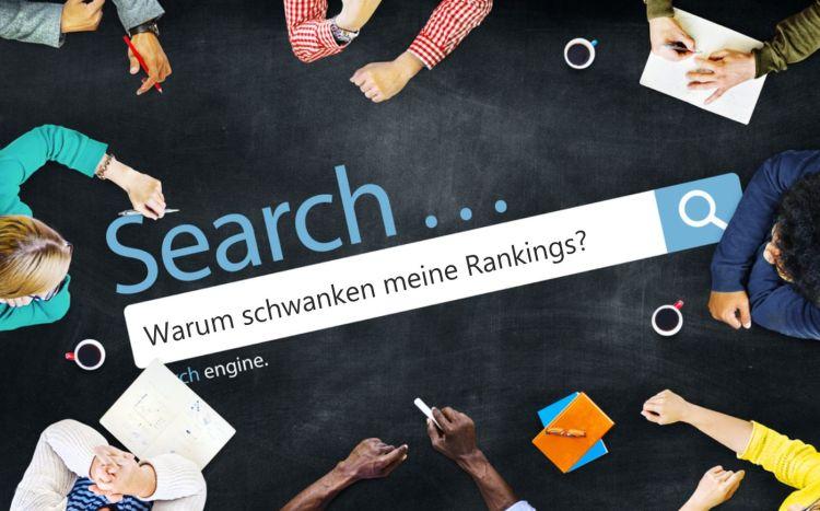 Warum schwanken meine Google Rankings?