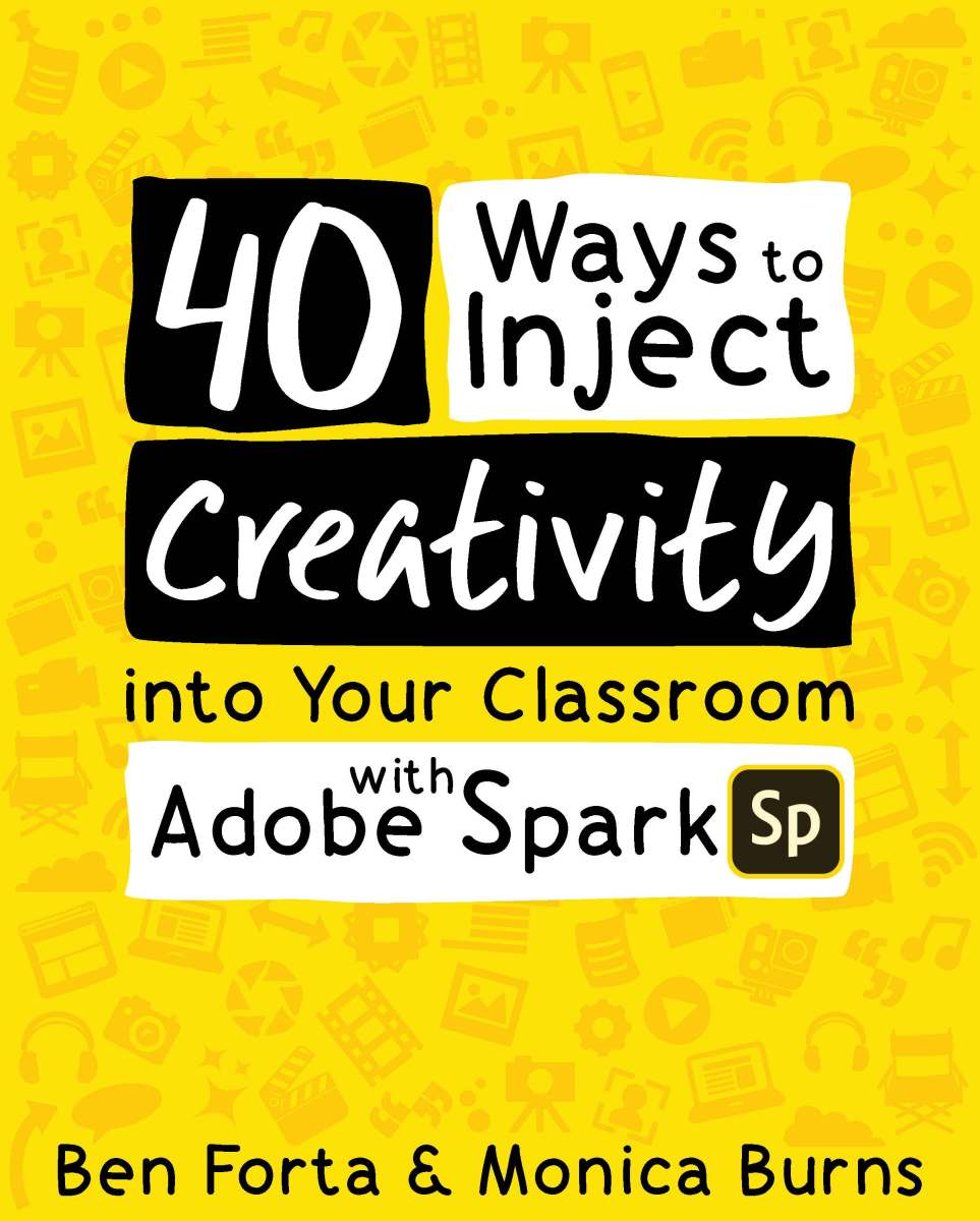 40 Ways to Inject Creativity into Your Classroom with Adobe Spark