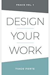Design Your Work by Tiago Forte