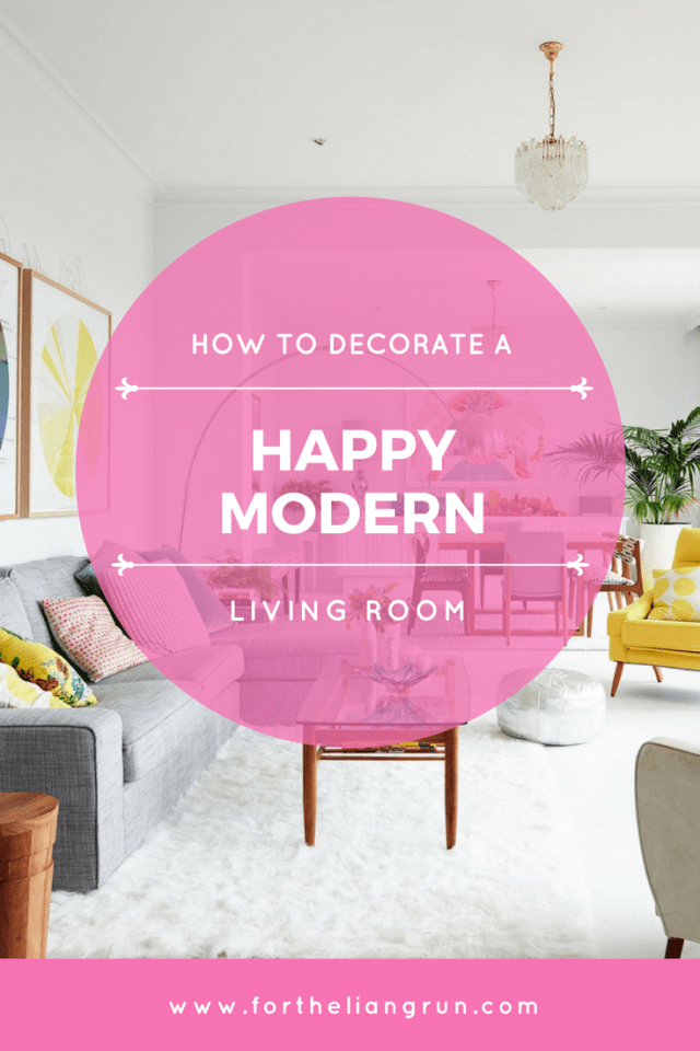 Happy Modern Living Room Decor Ideas | For the Liang Run