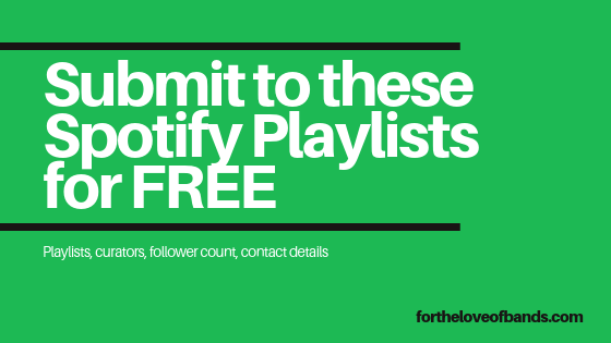 Submit To Spotify Playlists For Free 2019 - ForTheLoveOfBands