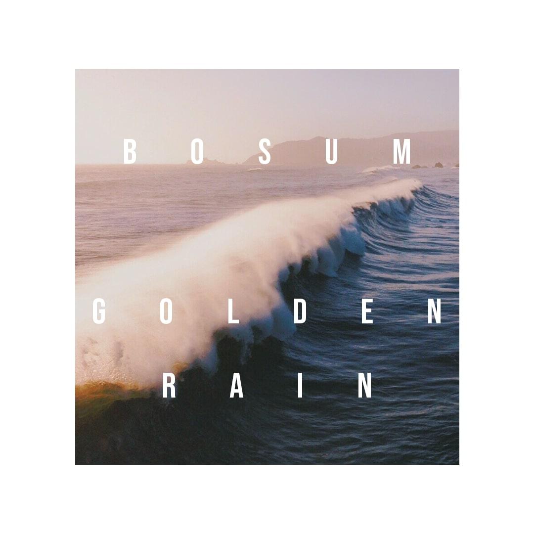 Bosum - Golden Rain