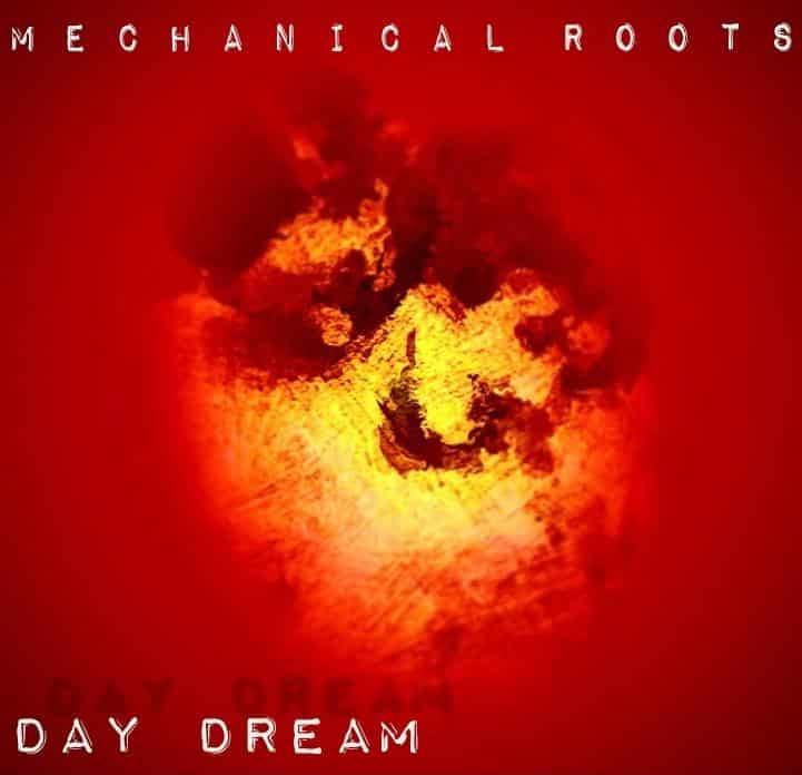 Mechanical Roots - Day Dream