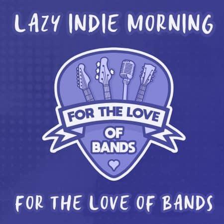 Lazy Indie Morning playlist on Spotify, Apple Music, Deezer, YouTube, Spotify