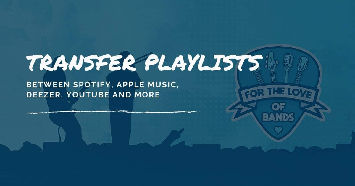 How to transfer playlists and favorites between Spotify, Apple Music, Deezer, YouTube and more