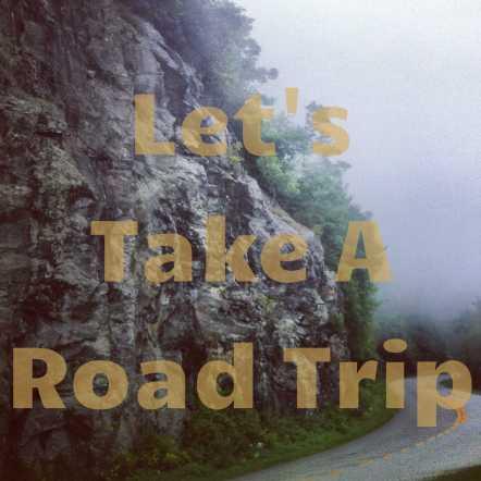Let's Take a Road Trip