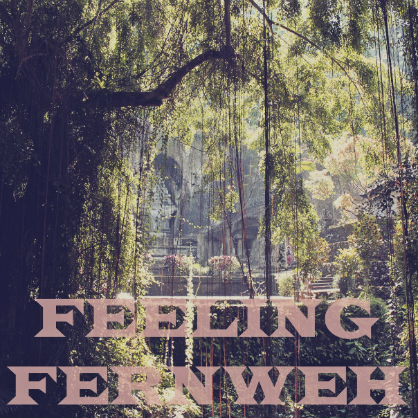 Notes on Feeling Fernweh