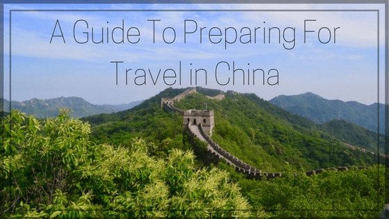 Guest Post - A Guide To Preparing For Travel in China - For the Love