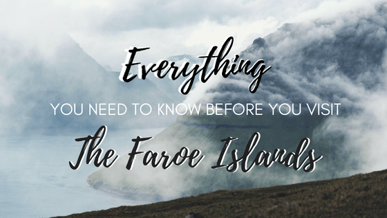 Everything You Need to Know Before You Visit the Faroe Islands