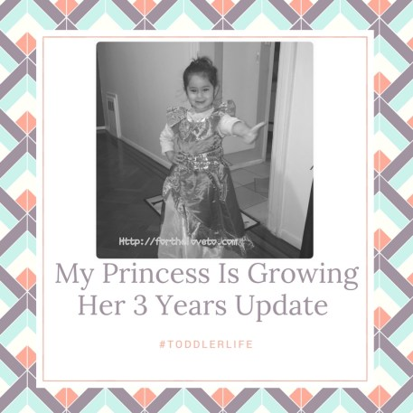 My Princess Is Growing Her 3 Years Update