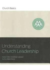 Understanding Church Leadership large