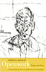 "Openwork (Yale). Alberto Giacometti, ""Andre du Bouchet III,"" reproduction on cover courtesy of the Giacometti Estate."