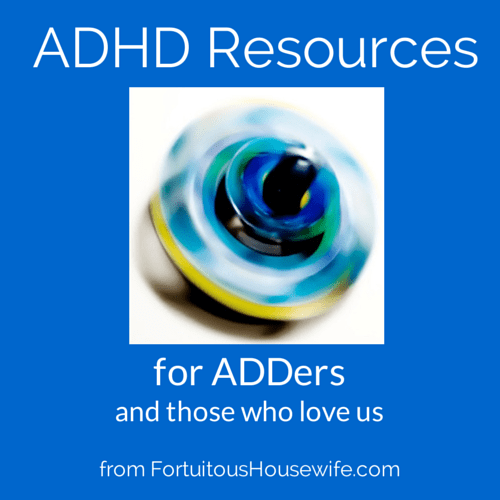 ADHD resources ~ The Fortuitous Housewife