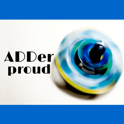 ADDer proud