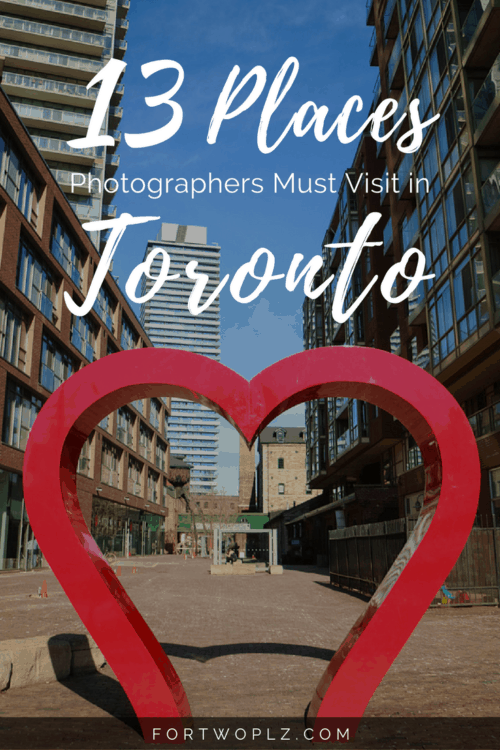 Looking for photography spots? Here's a list of hot spots for photographers to check out in Toronto!