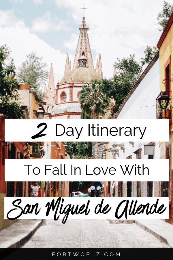 2 day itinerary san miguel de allende Mexico