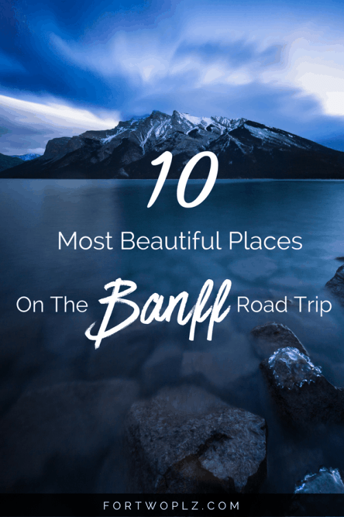 There are so many beautiful places to visit in Banff National Park, Canada. This post highlights the top instagram spots to stop by while you're on your Canadian Rockies road trip, perfect for instagrammers and photographers. Click through to read more on For Two, Please now! #canadaroadtrip #banff #lakelouise #canadianrockies #travelguide #canada #bucketlist #tripplanning