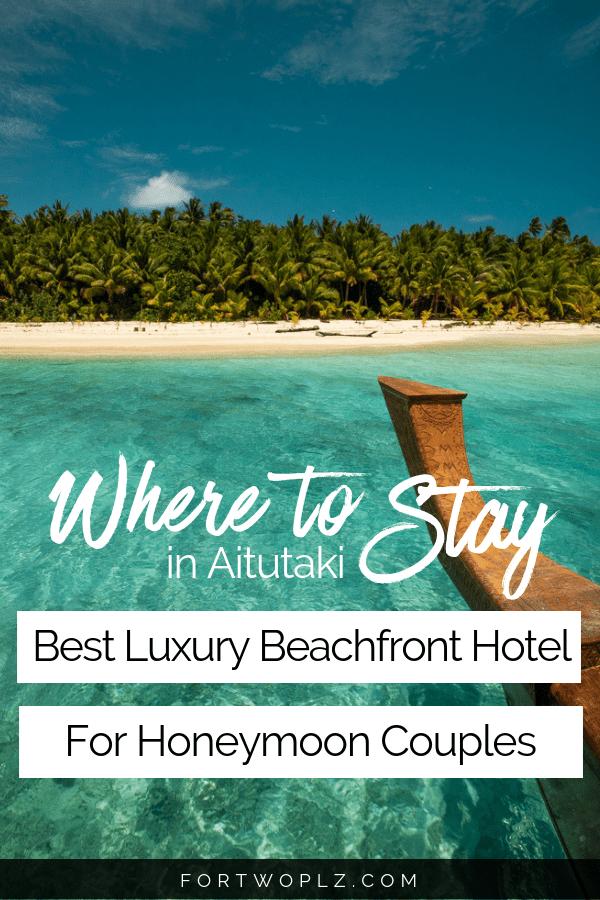 Best Luxury Beachfront Hotel in Aitutaki for Honeymoon Couples