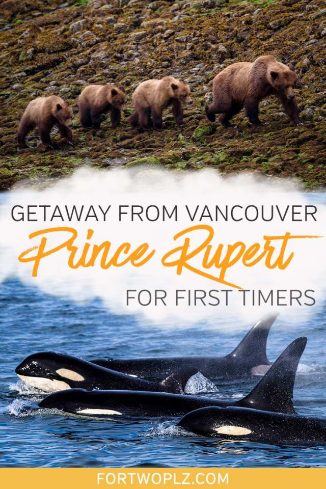 Take a weekend trip from Vancouver to Prince Rupert - A guide for First Timers