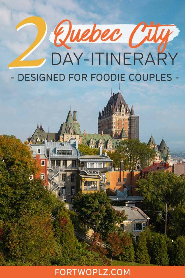 QUEBEC CITY ITINERARY for foodie couples