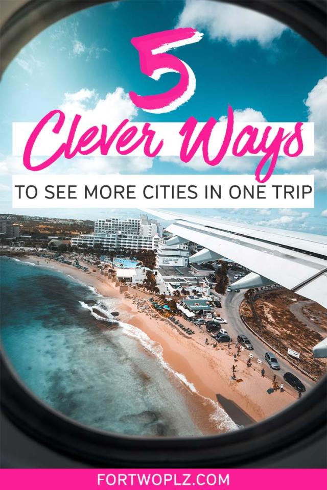 5 clever ways to see more cities in one trip
