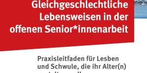 Cover Praxisleitfaden lesbisch-schwule Seniorenarbeit