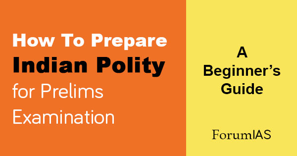 Prepare Indian Polity for Prelims Examination