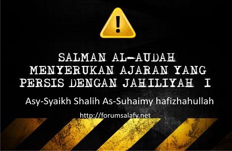 Salman Al-Audah Menyerukan Ajaran Yang Persis Jahiliyah